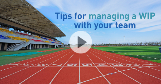 Tips for managing a wip with your team